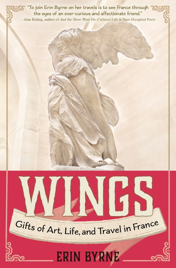 Wings: Gifts of Art, Life and Travel in France - by Anna Elkins