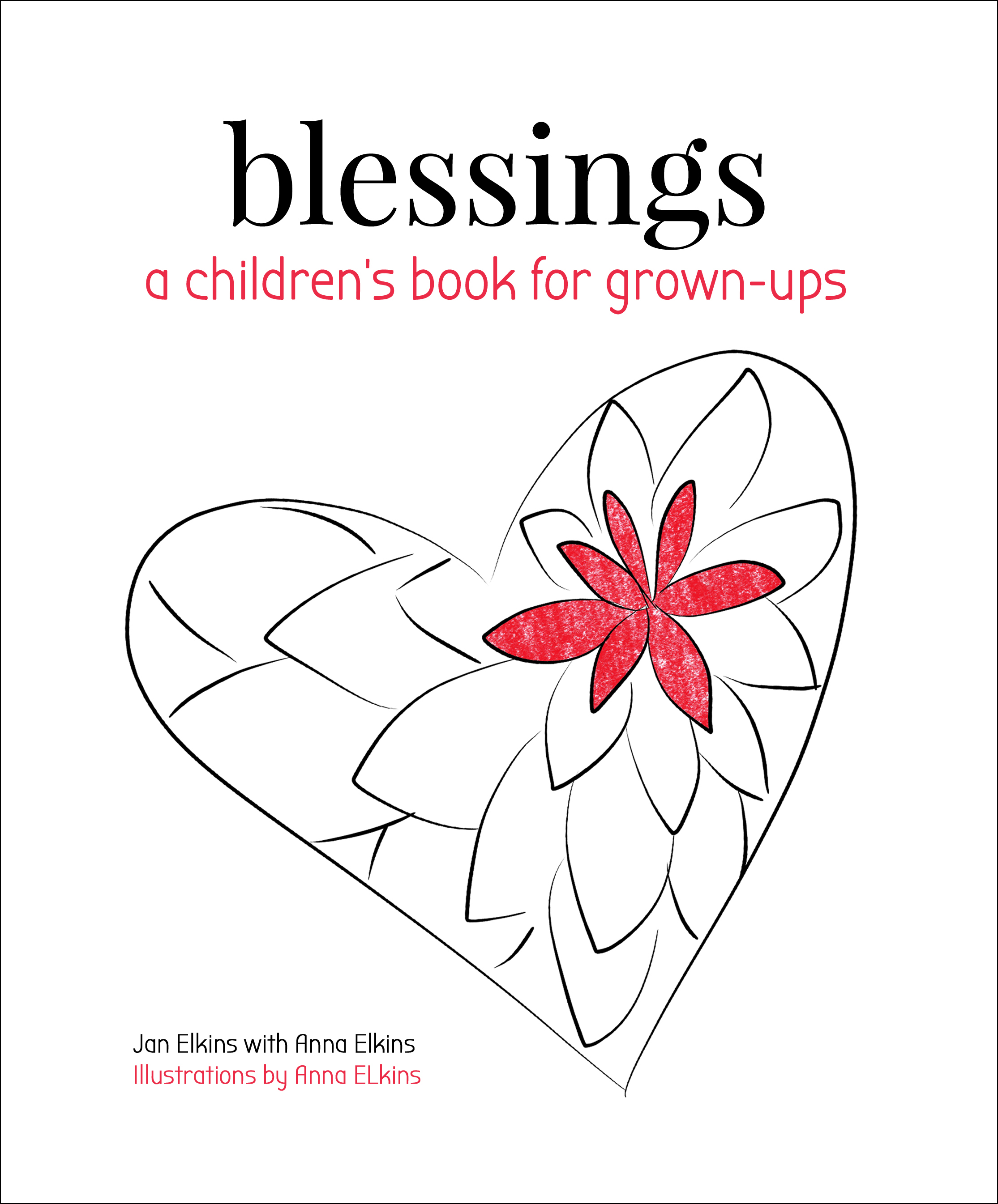 Blessings: A Children's Book for Grown-ups - by Anna Elkins