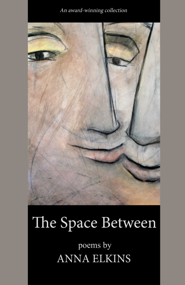 The Space Between - by Anna Elkins