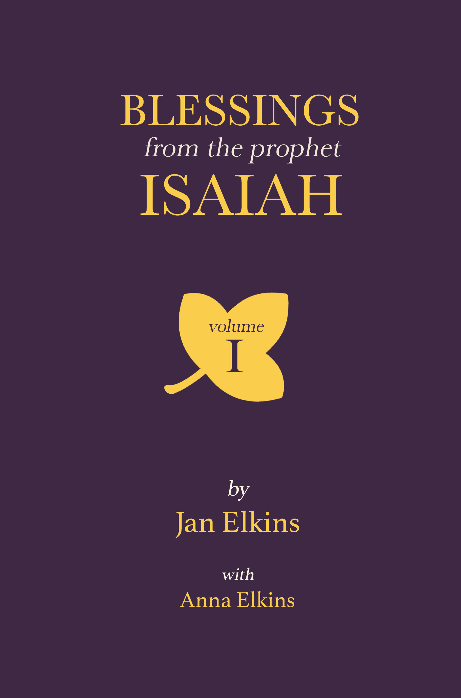 Blessings From the Prophet Isaiah: Vol. 1 - by Anna Elkins